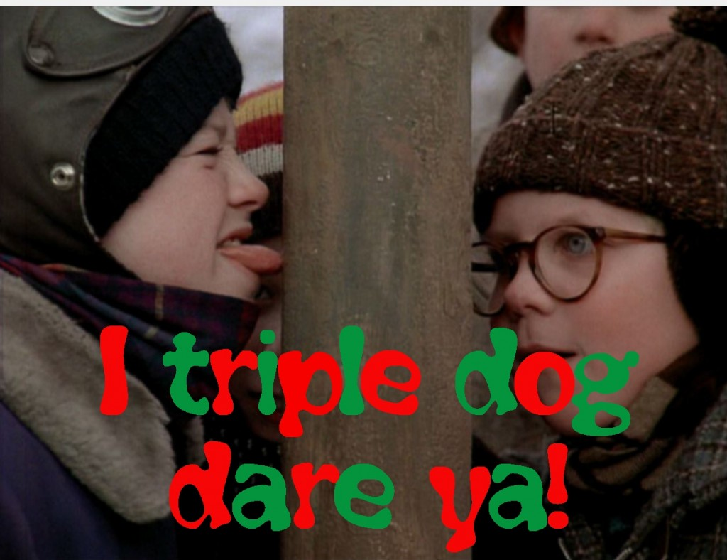 A Christmas Story - Triple Dog Dare